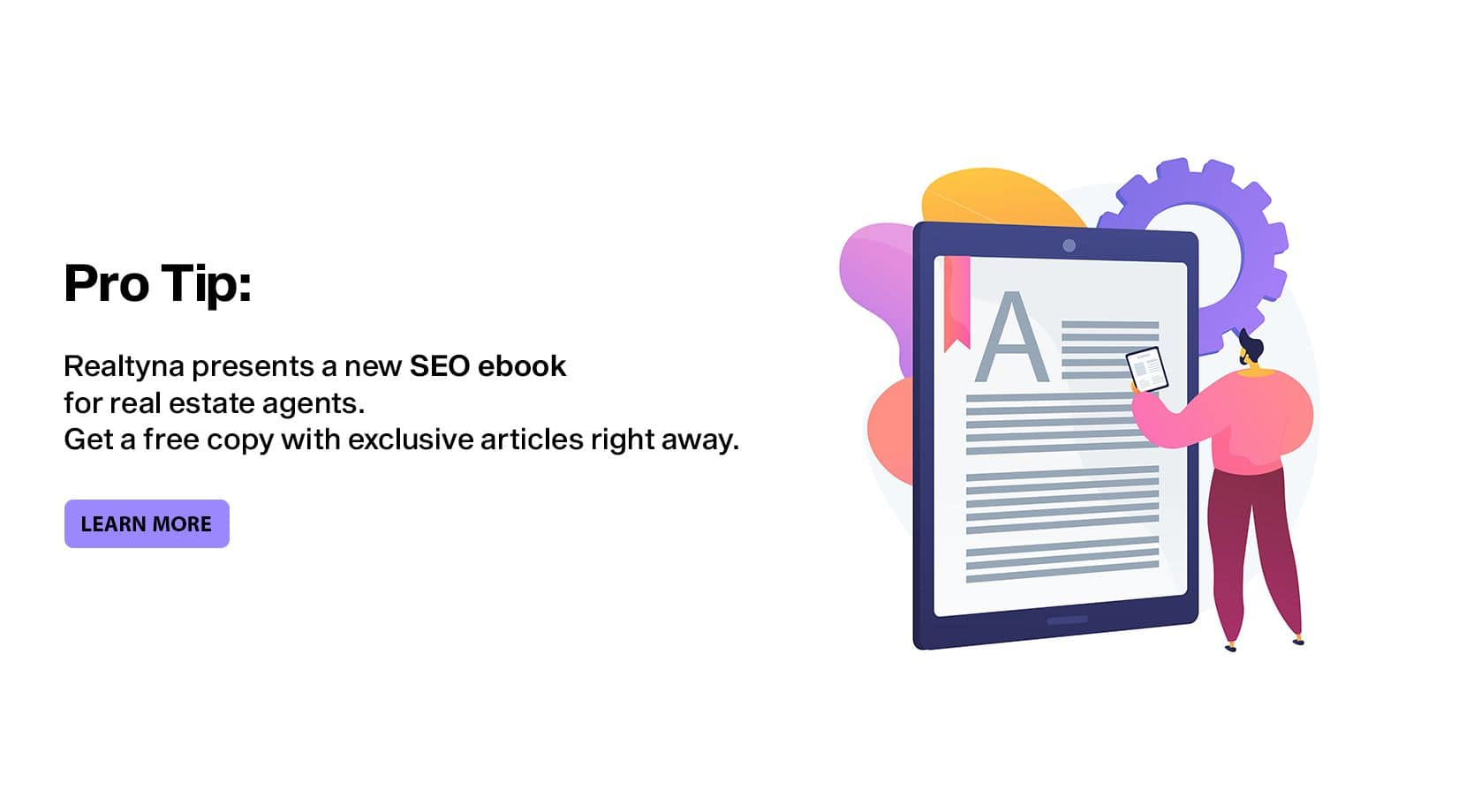 Pro-tip: Realtyna presents a new SEO ebook for real estate agents. Get a free copy with exclusive articles right away.