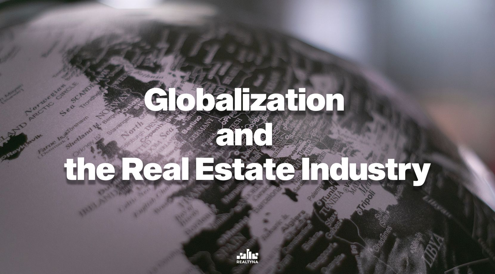 Globalization and the Real Estate Industry