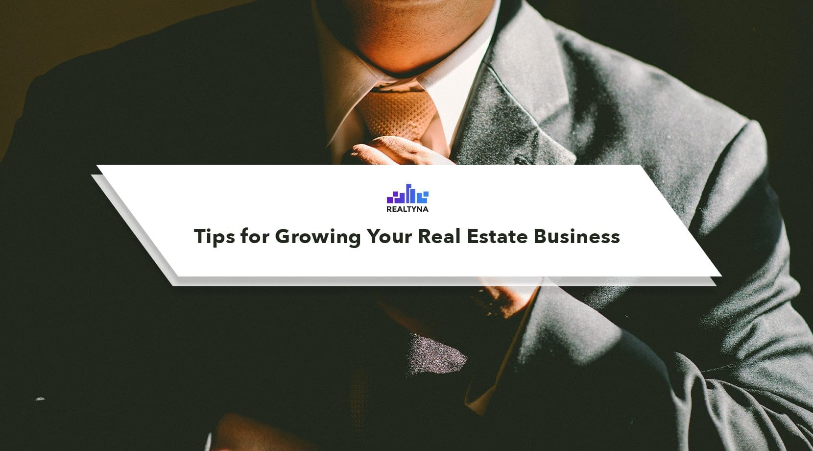 Tips for Growing Your Real Estate Business