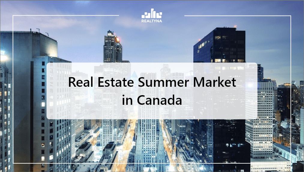 real estate summer market in Canada
