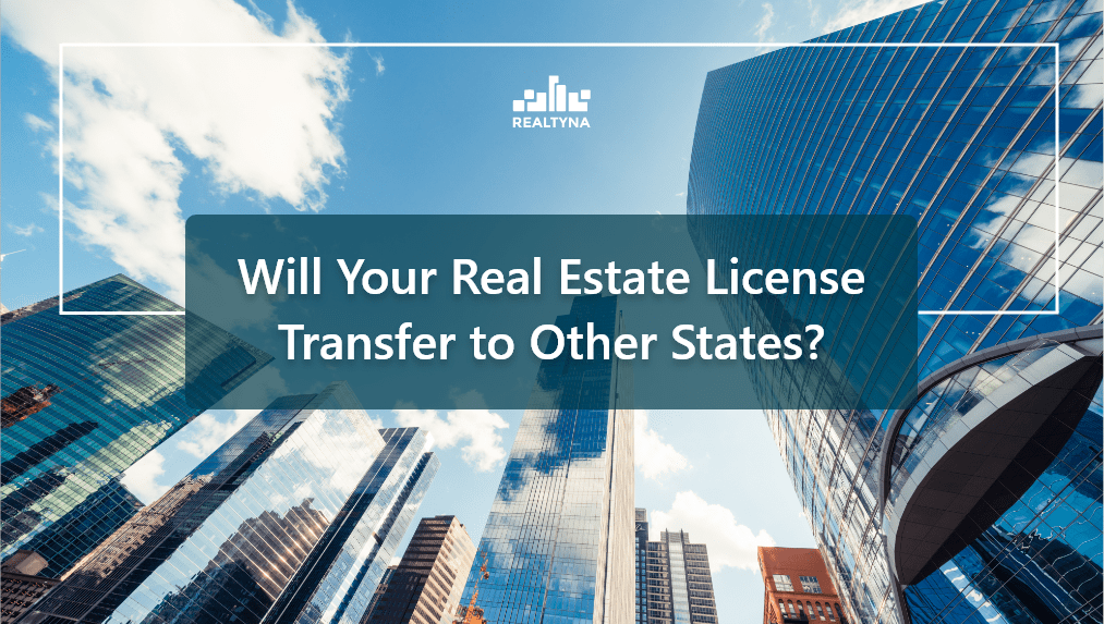 Will Your Real Estate License Transfer to Other States?